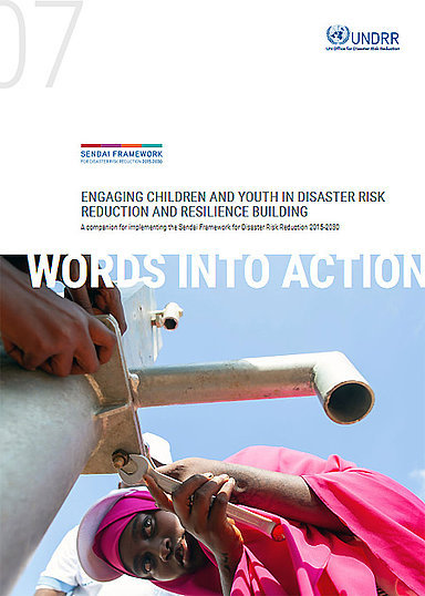 Words into Action guidelines: Engaging children and youth in disaster risk reduction and resilience building