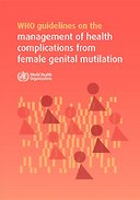 WHO guidelines on the management of health complications from female genital mutilation